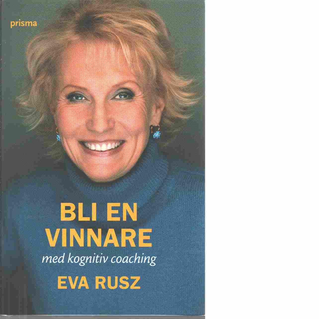 Bli en vinnare med kognitiv coaching - Rusz, Eva