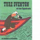 Ture Sventon och hans flygande matta - Holmberg, Åke och Hemmel, Sven