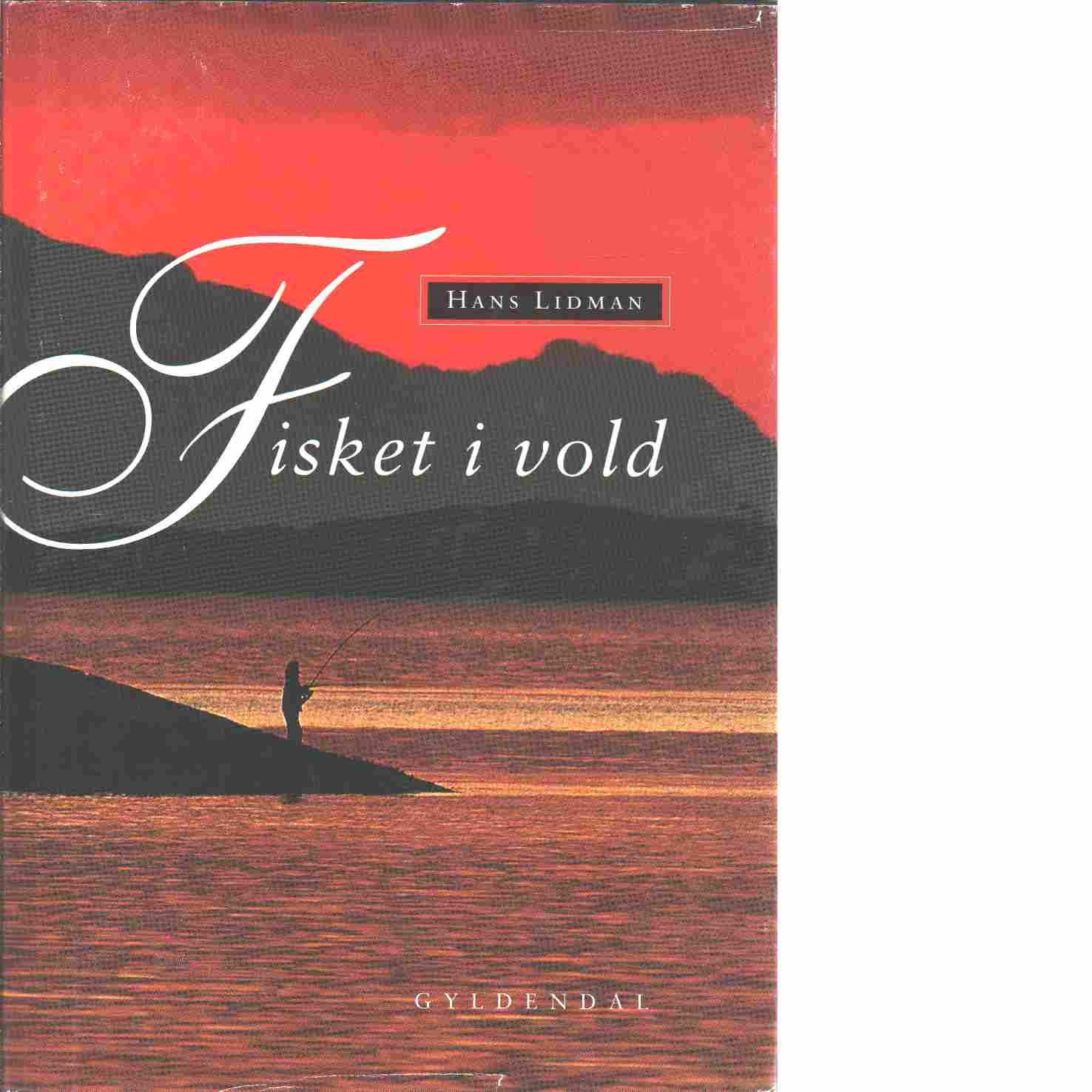 Fisket i vold - Lidman, Hans