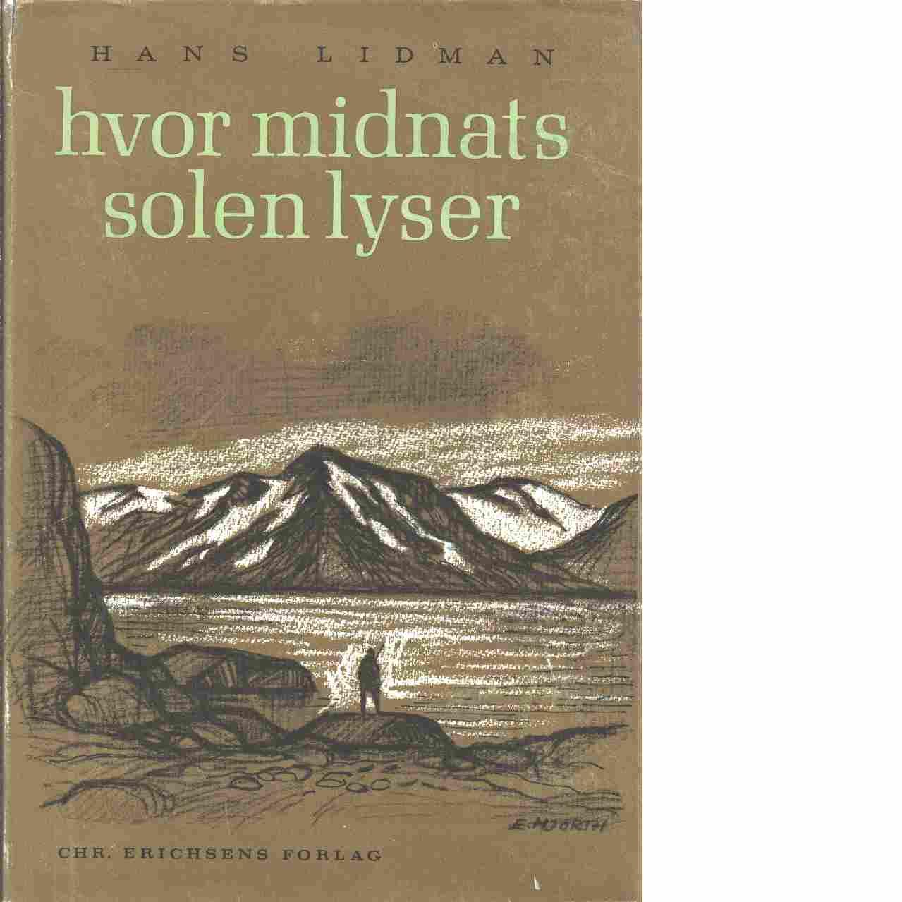 Hvar midnats solen lyser - Lidman Hans