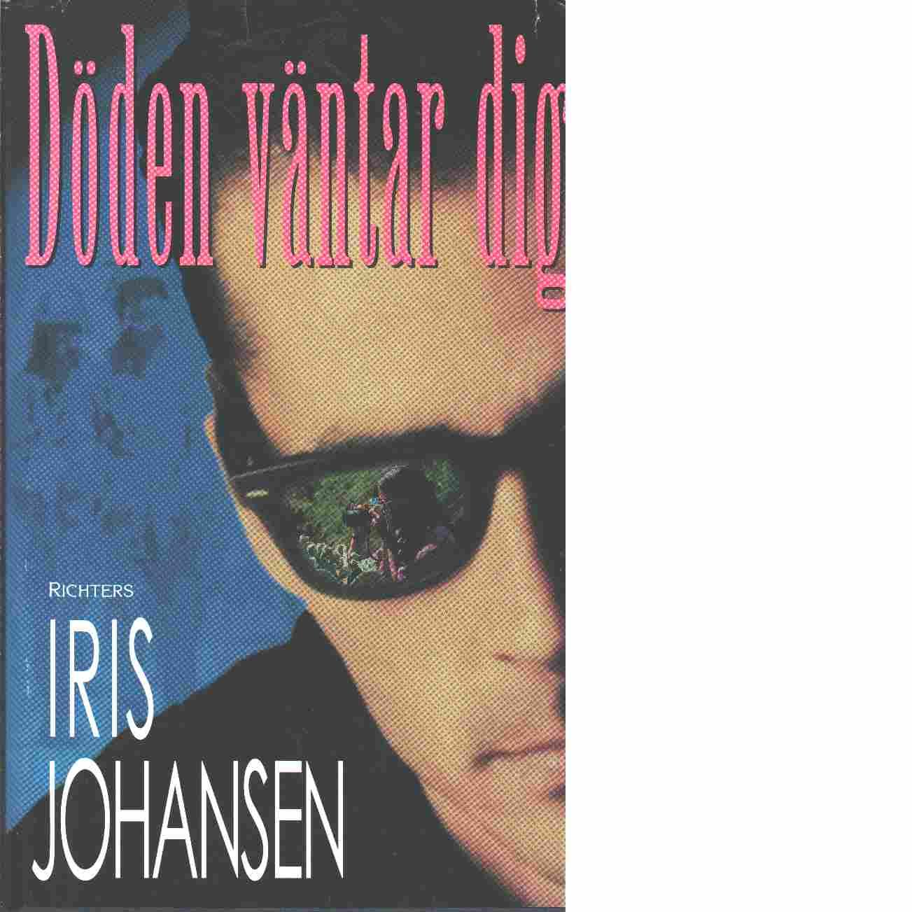 Döden väntar dig - Johansen, Iris
