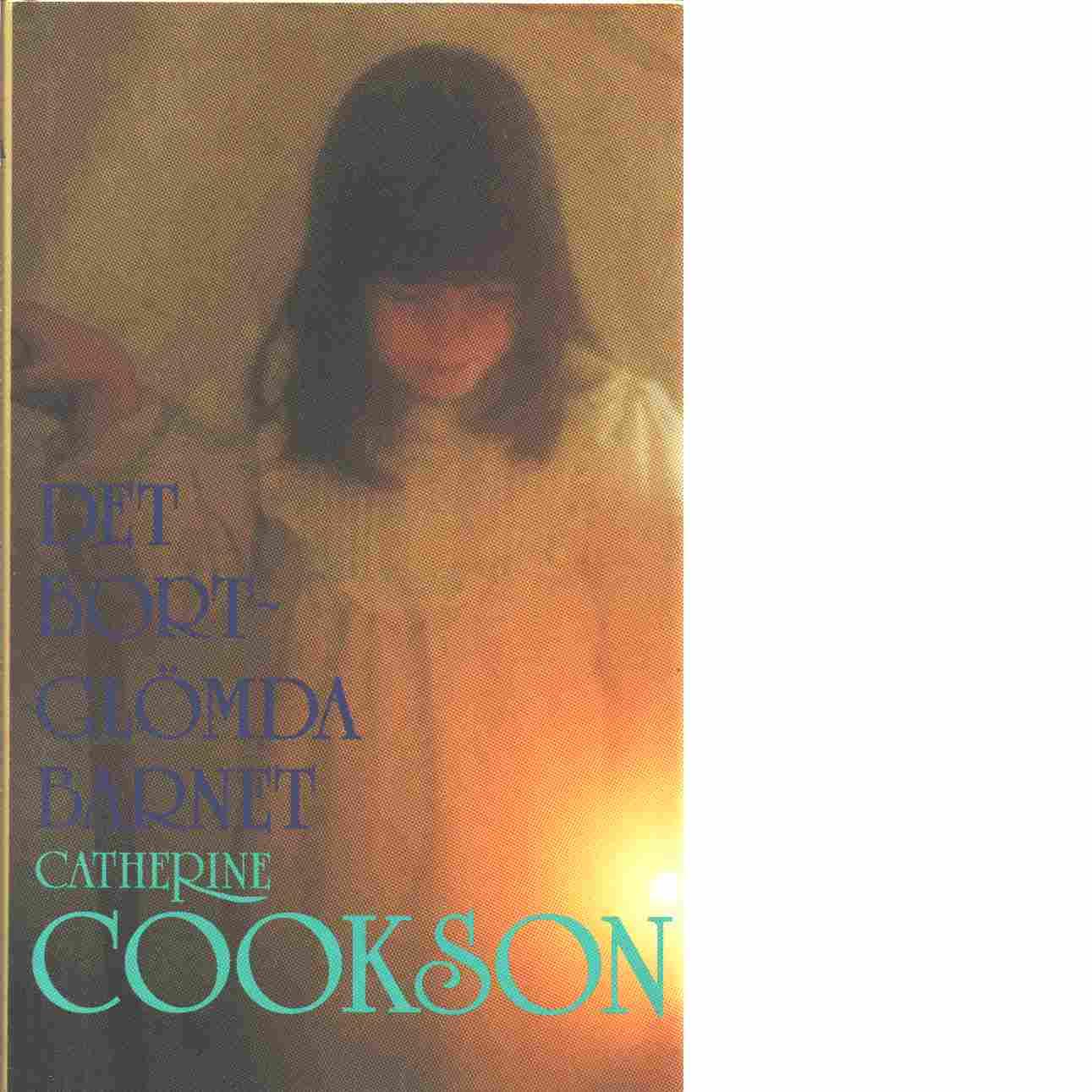 Det bortglömda barnet - Cookson, Catherine