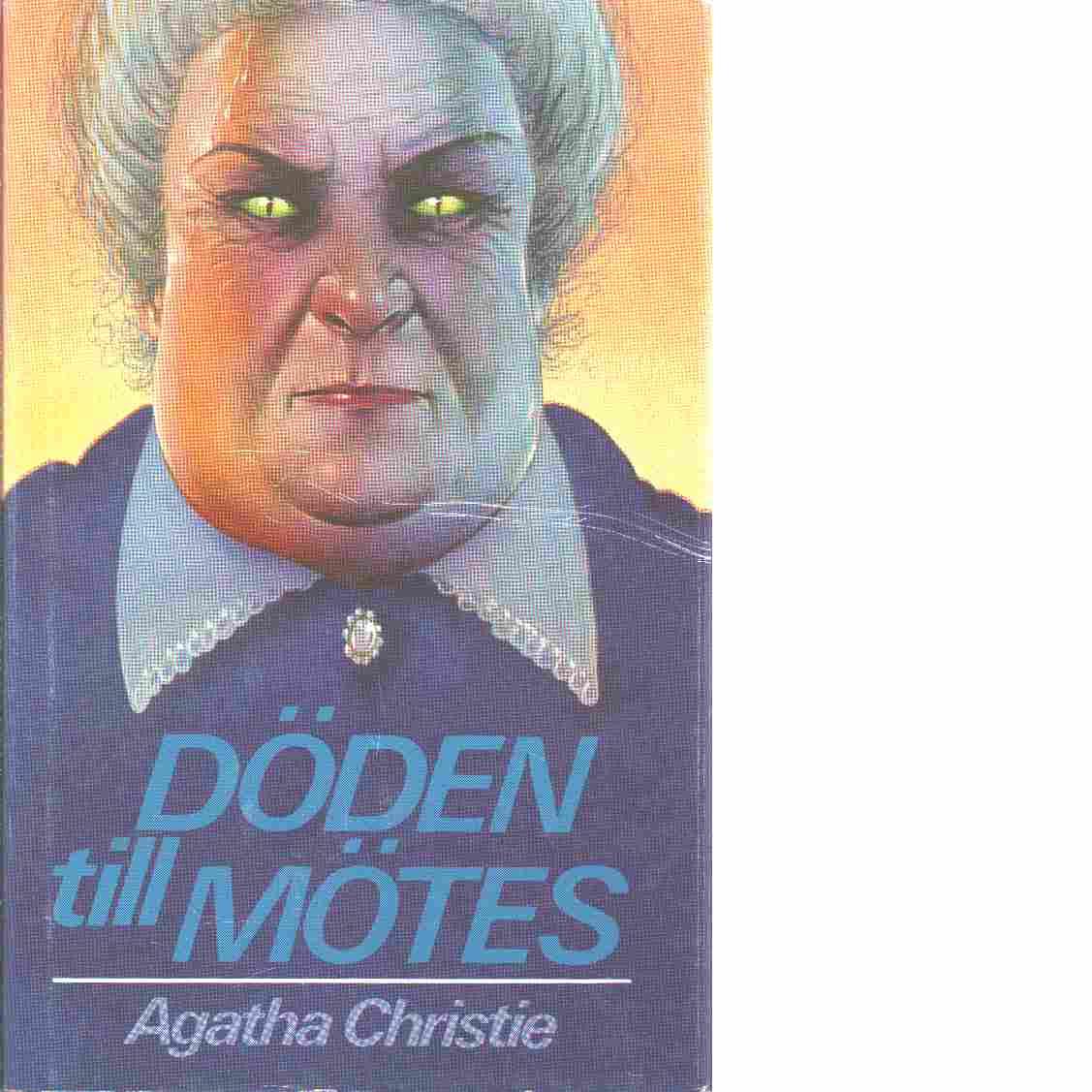 Döden till mötes - Christie, Agatha