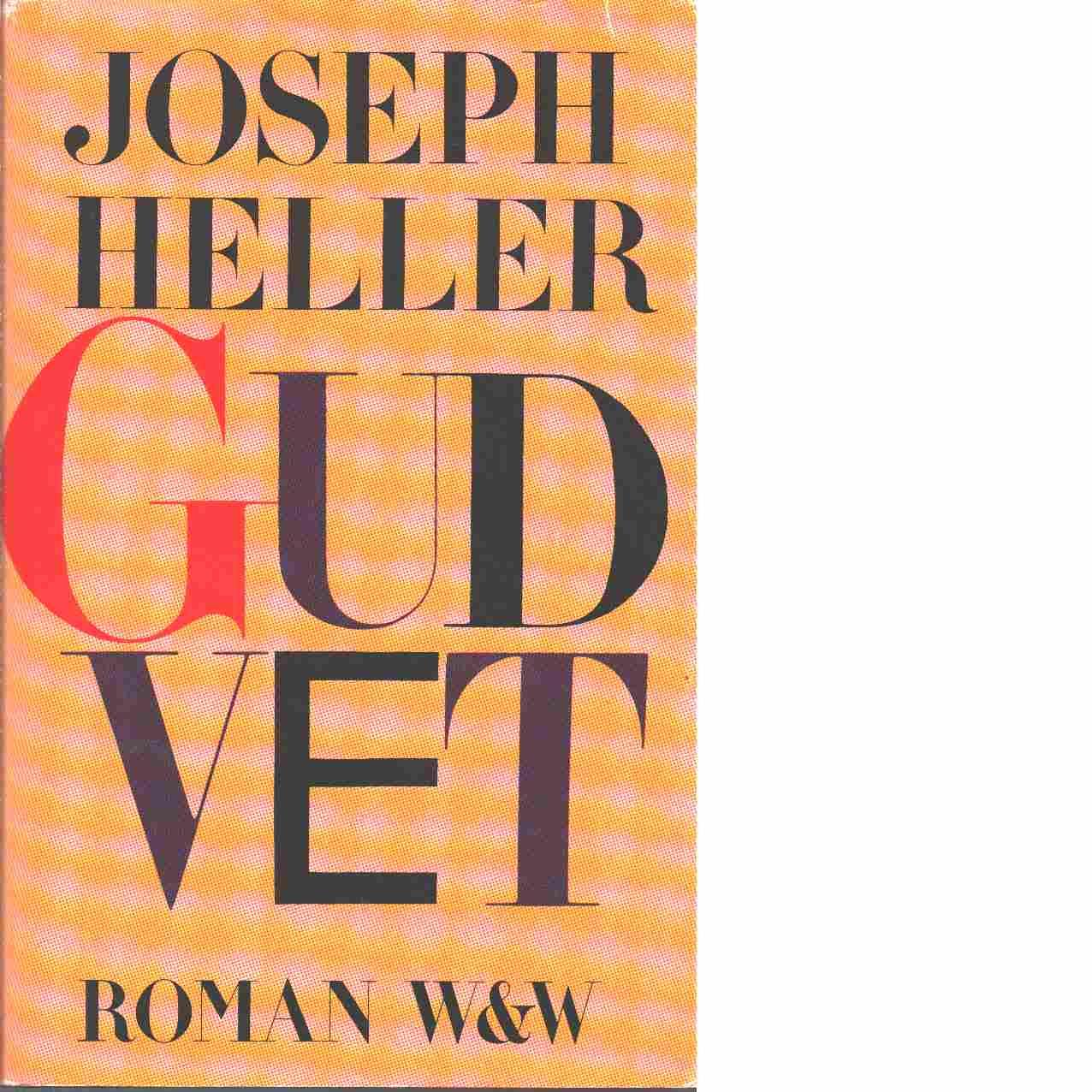 Gud vet - Heller, Joseph