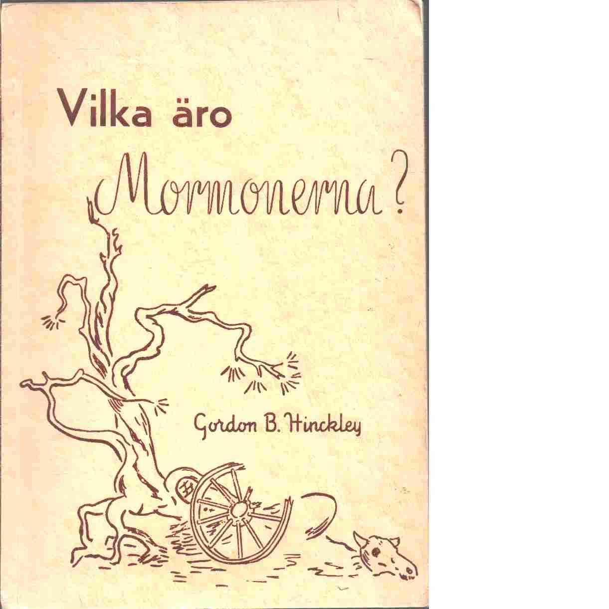 Vilka äro mormonerna? - Hinckley, Gordon Bitner