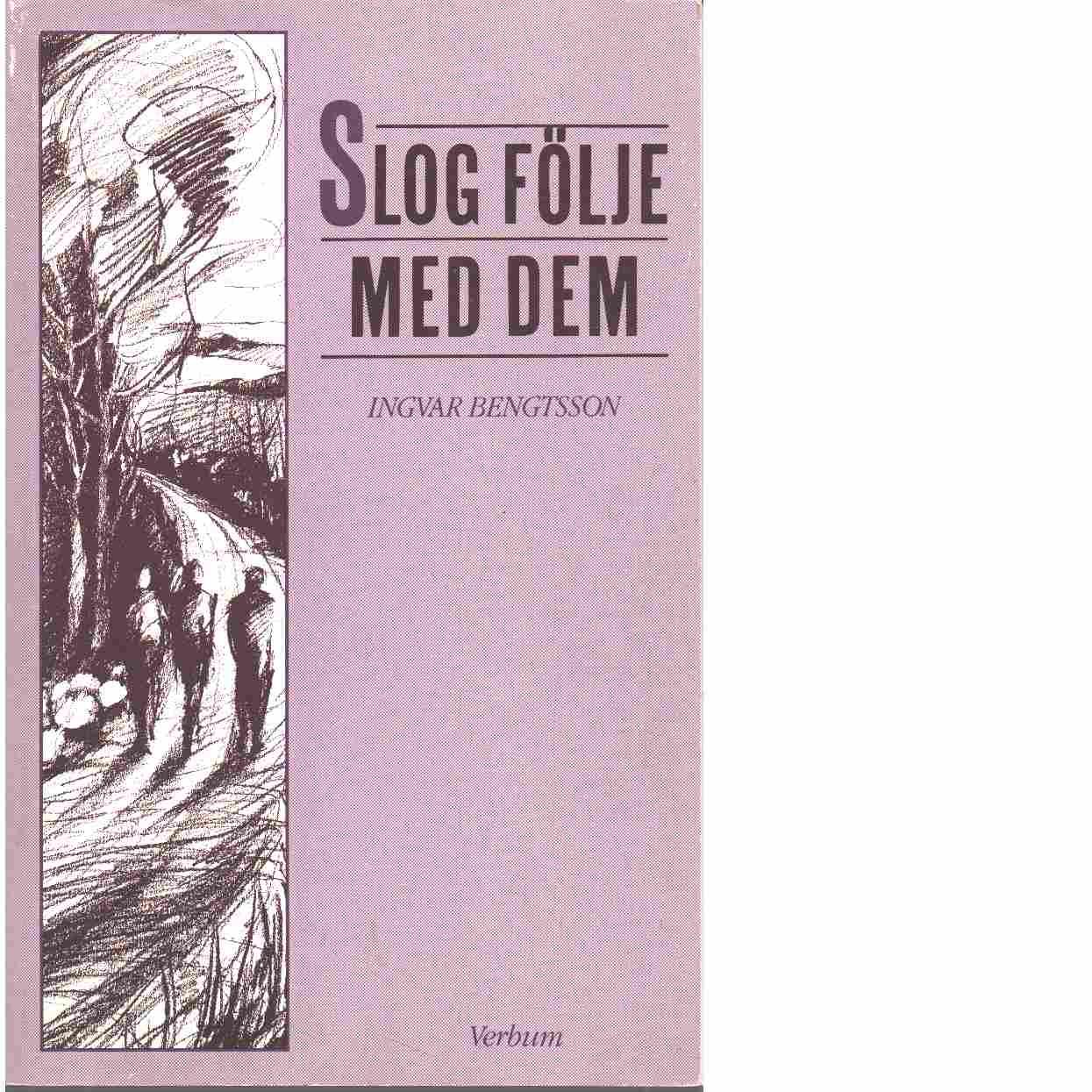 Slog följe med dem - Bengtsson, Ingvar