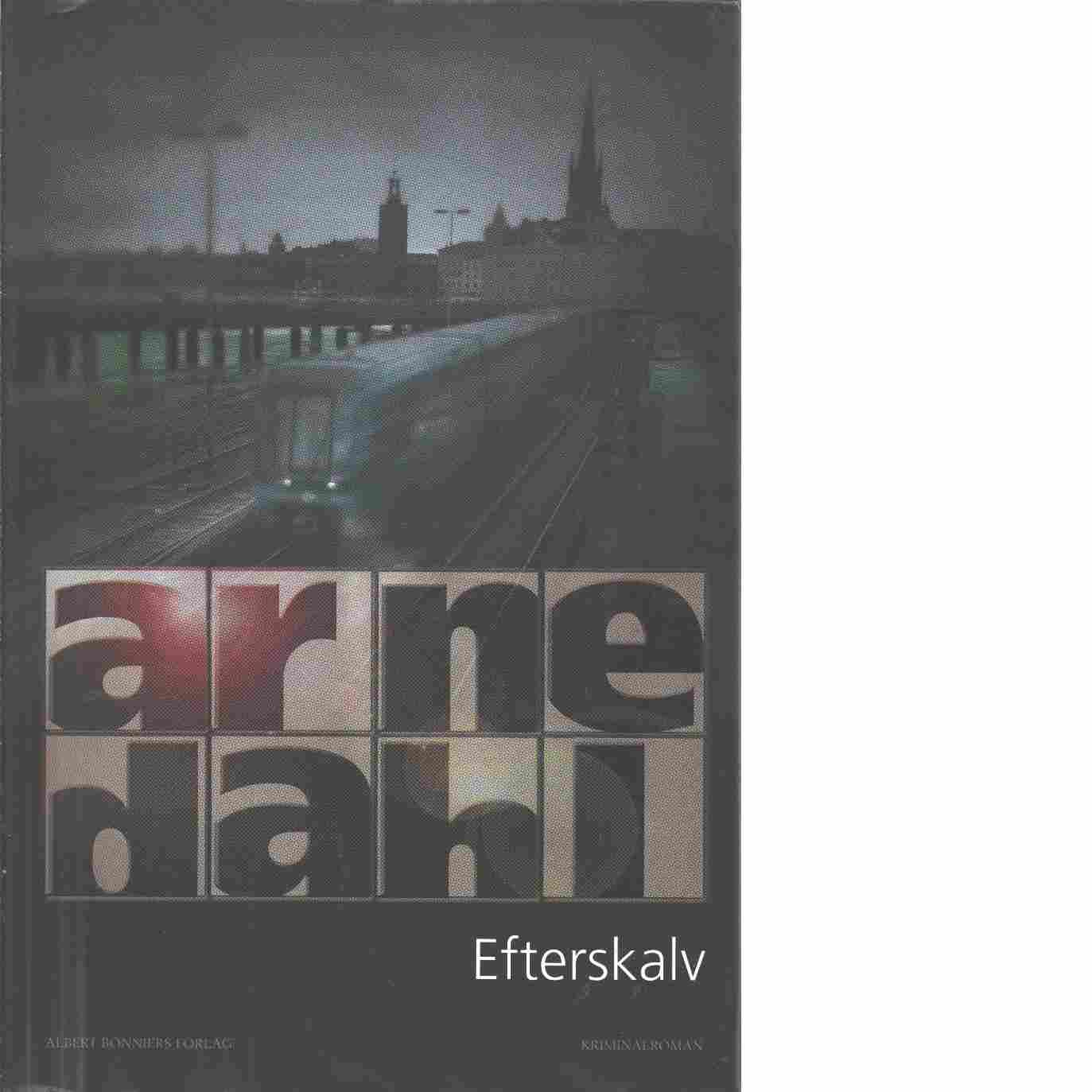 Efterskalv : kriminalroman - Dahl, Arne