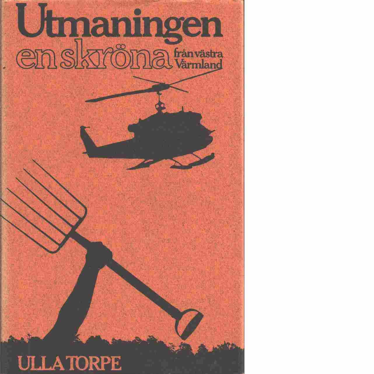 Utmaningen : en skröna från västra Värmland - Torpe, Ulla