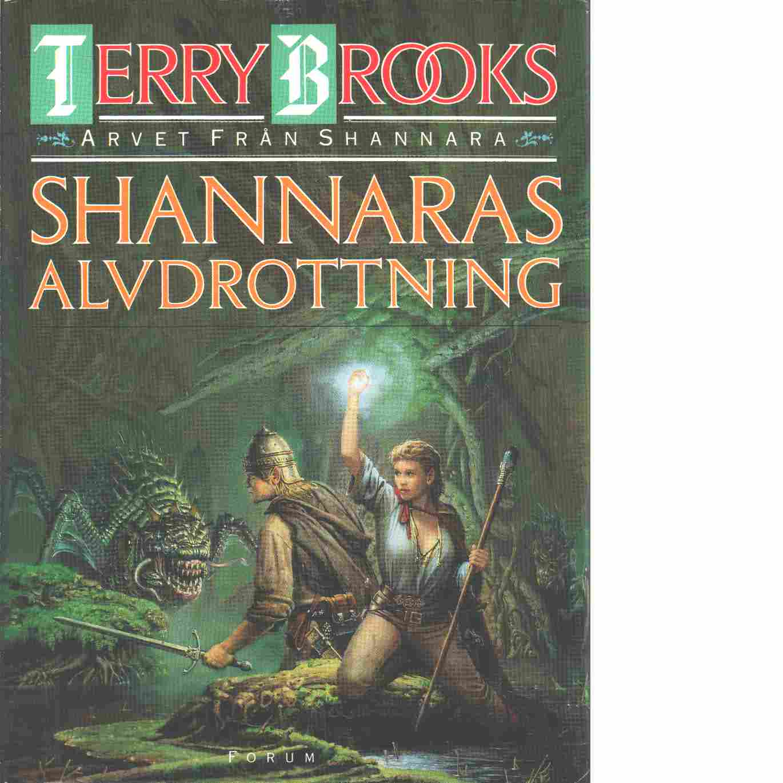 Arvet från Shannara. Shannaras alvdrottning - Brooks, Terry