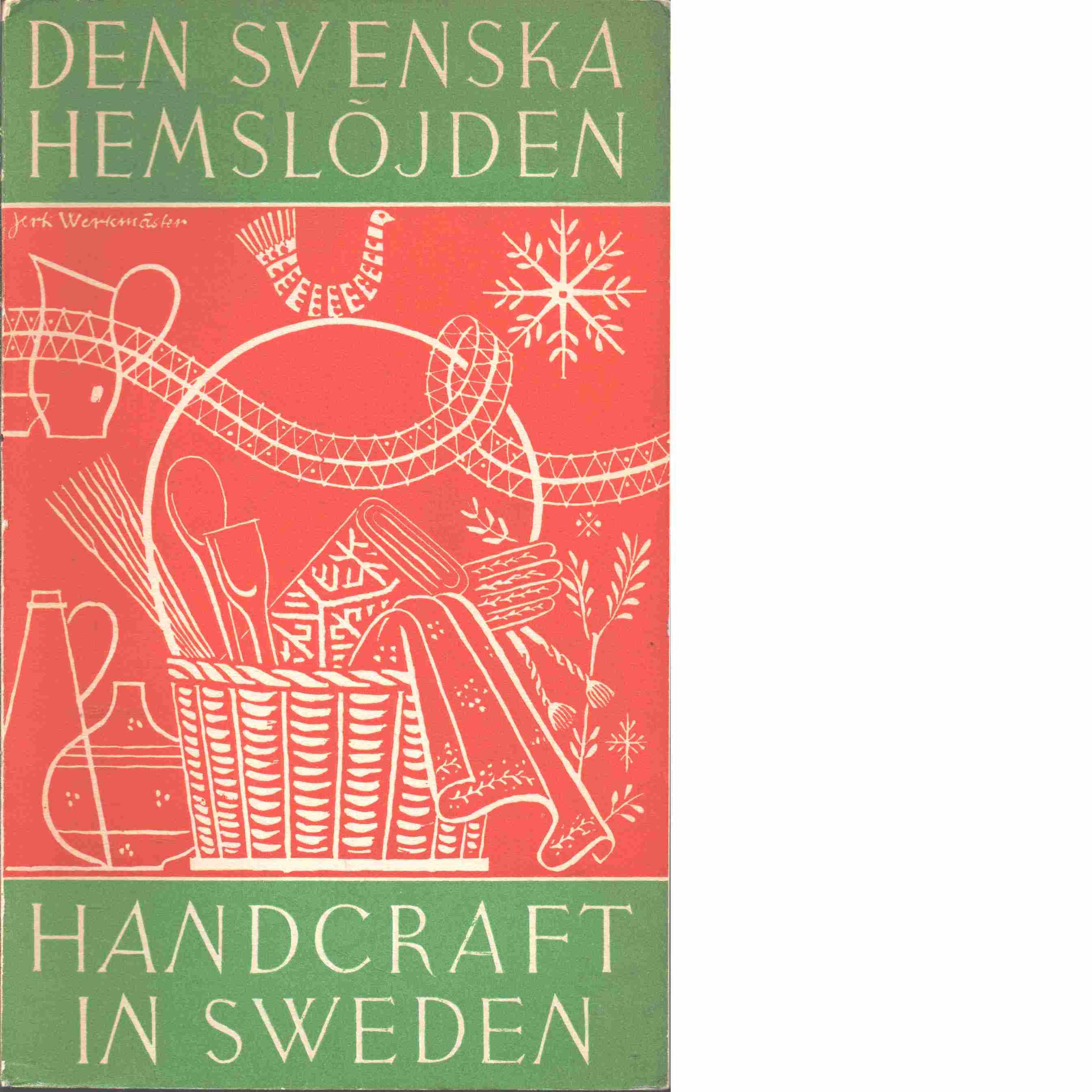 Den svenska hemslöjden : Handcraft in Sweden - Svenska hemslöjdsföreningarnas riksförbund