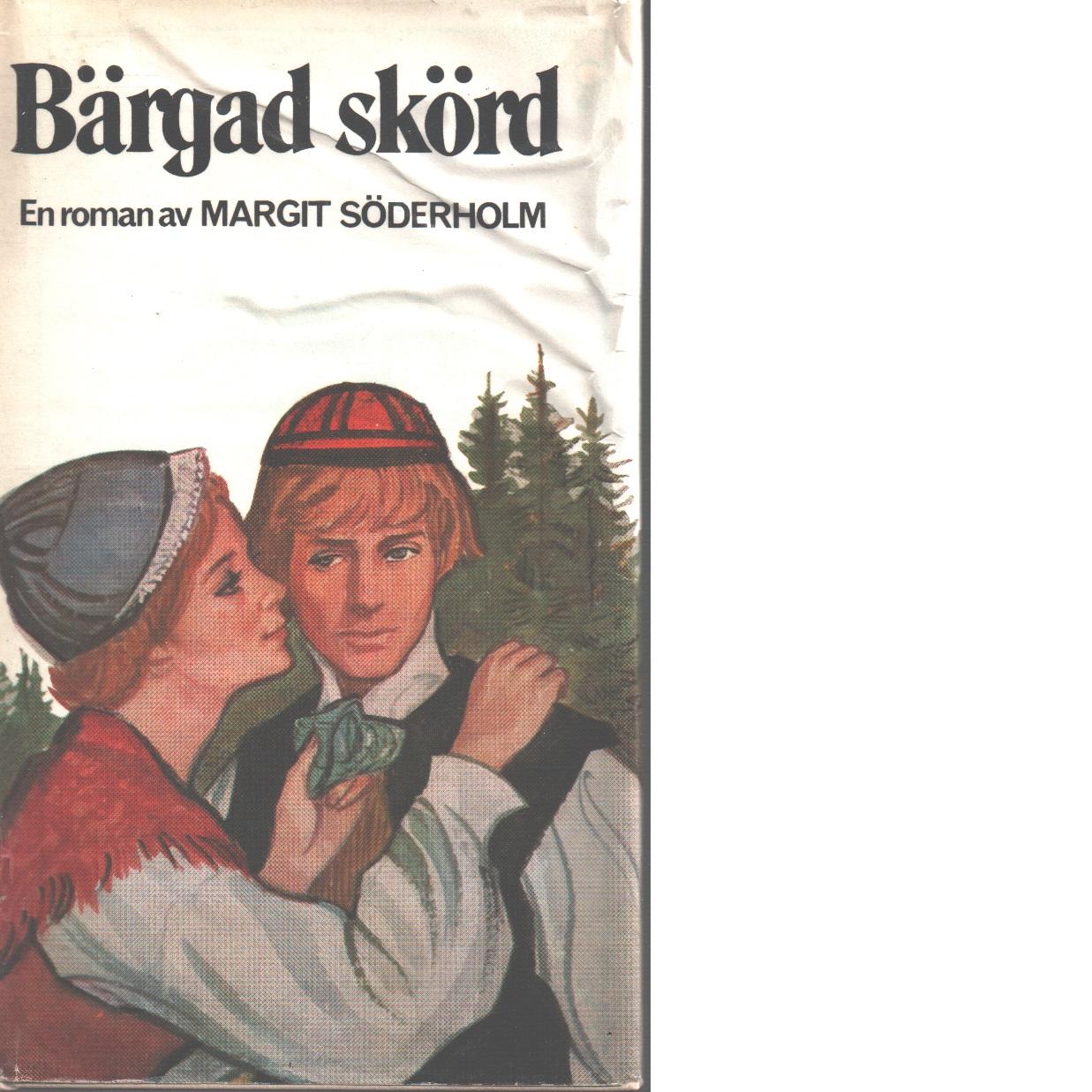 Bärgad skörd - Söderholm, Margit