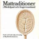 Mattraditioner i Medelpad och Ångermanland : seder och bruk i helg och vardag - Kristiansson, Maj Britt