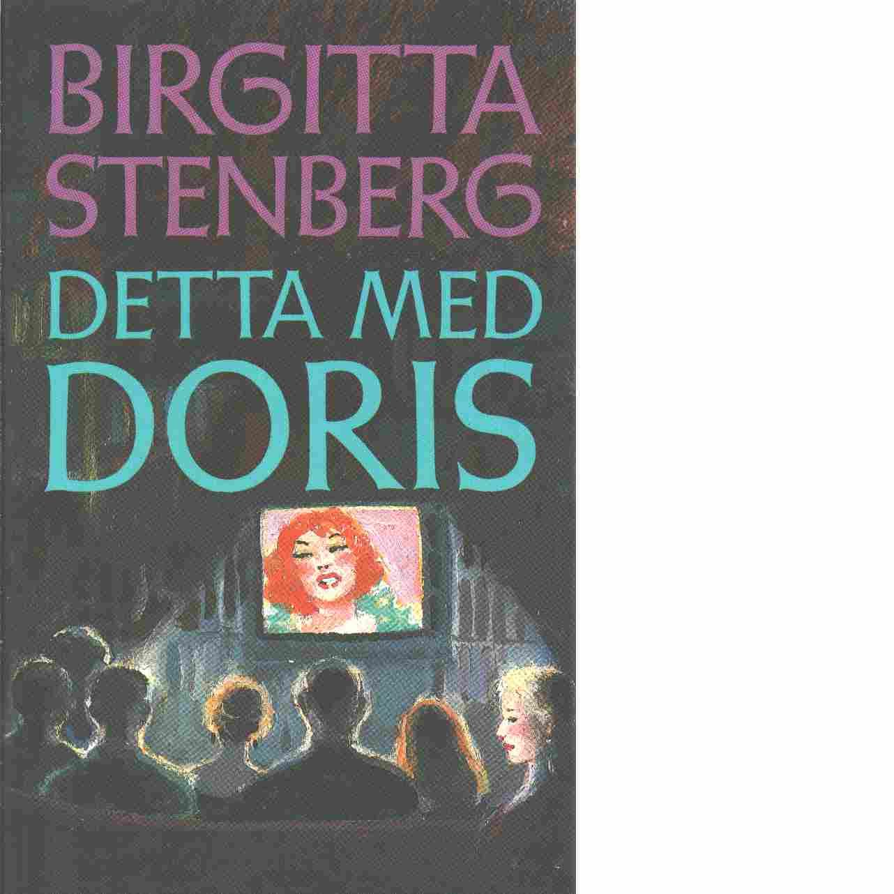 Detta med Doris - Stenberg, Birgitta