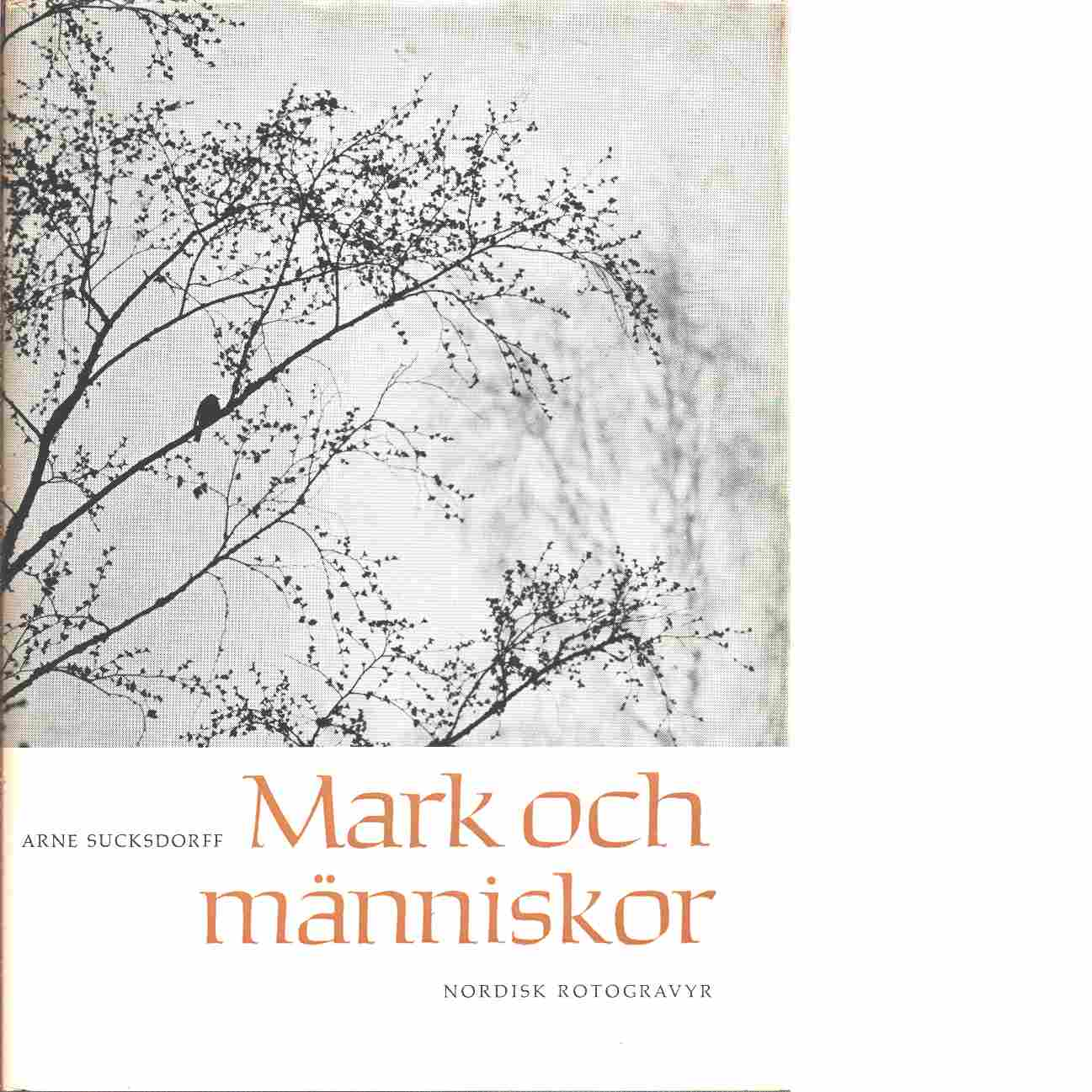 Mark och människor - Sucksdorff, Arne