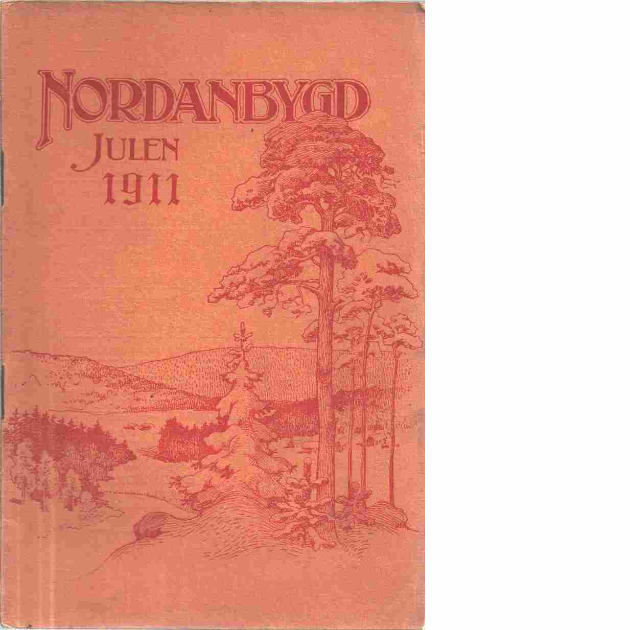 Nordanbygd : Julen 1911 Nr: 2  utgifven af Folkhögskolans i Boden elevförbund - Red.