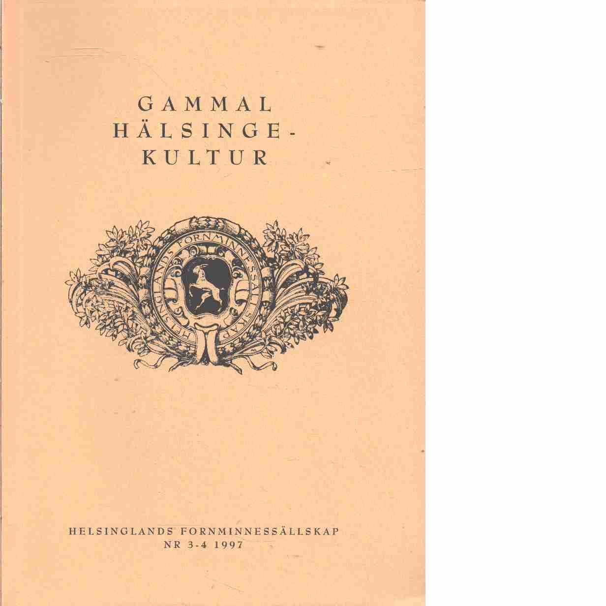 Gammal hälsingekultur : meddelanden från Hälsinglands fornminnessällskap 1997 nr 3 - 4 - Hälsinglands Fornminnessällskap