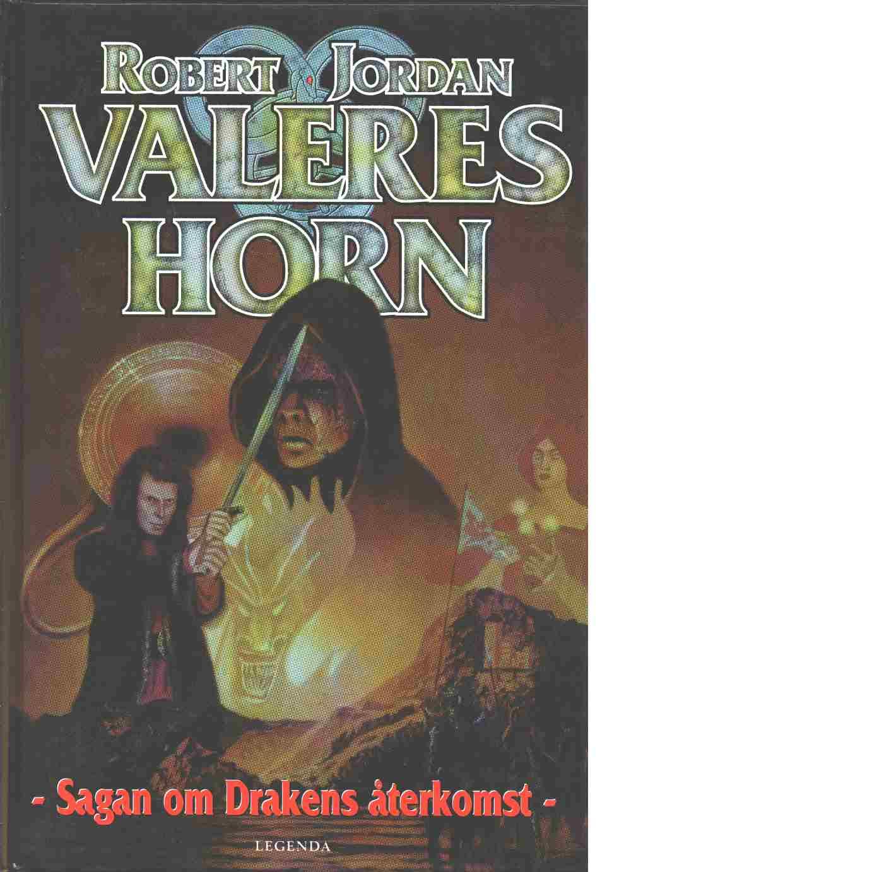 Sagan om drakens återkomst. Bok 3, Valeres horn - Jordan, Robert