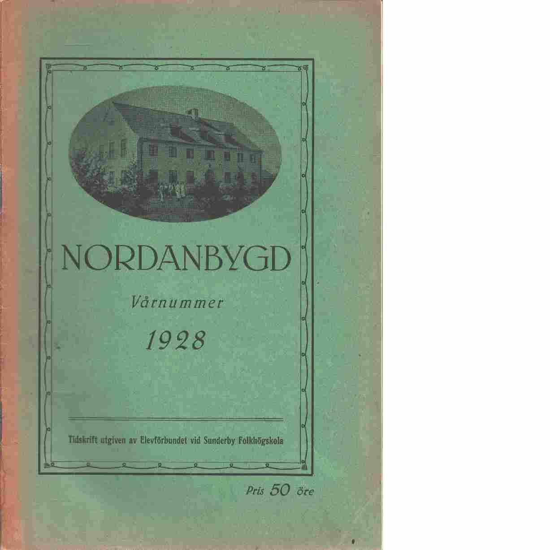 Nordanbygd : Vårnummer 1928 utgifven af Folkhögskolans i Boden elevförbund - Red.
