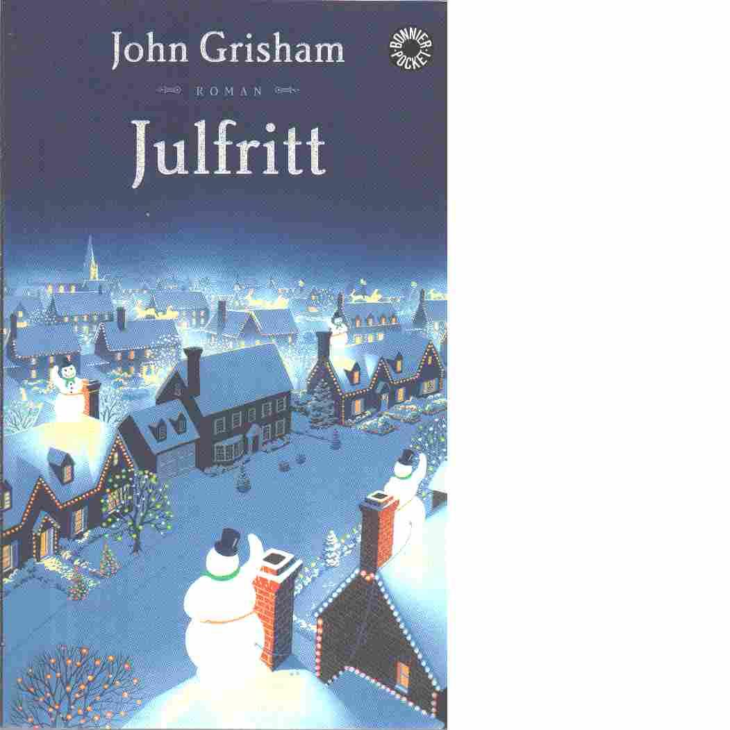 Julfritt : roman - Grisham, John