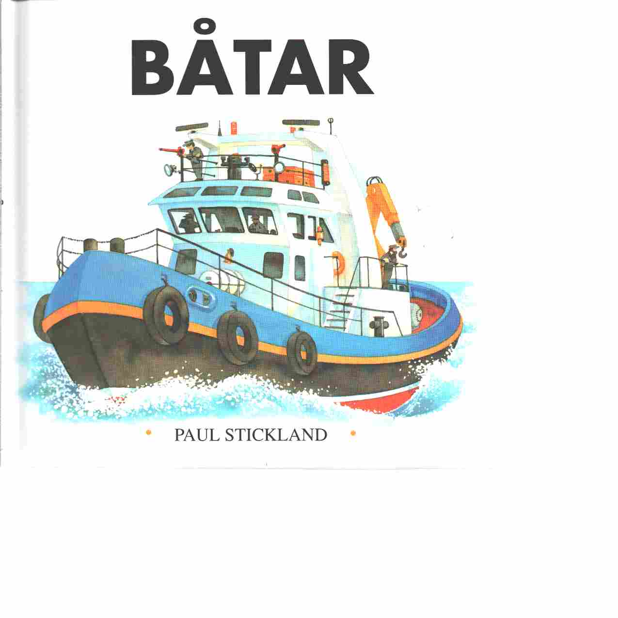Båtar - Stickland, Paul  och Johansson, George