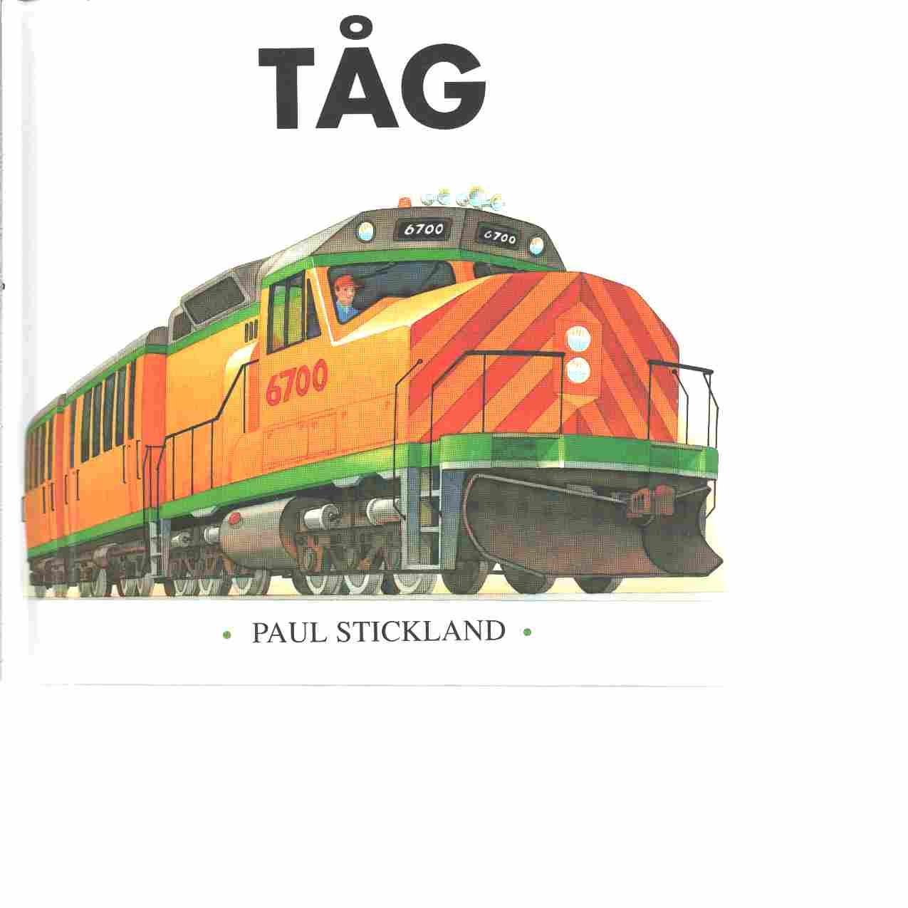 Tåg - Stickland, Paul  och Johansson, George