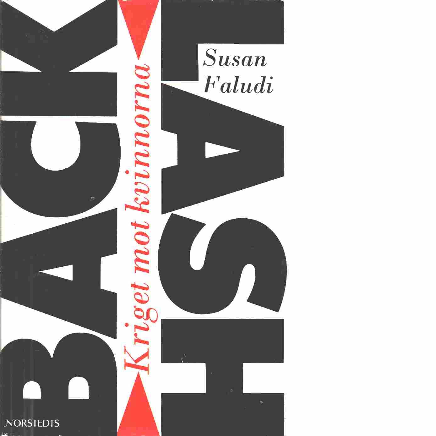 Backlash : kriget mot kvinnorna - Faludi, Susan