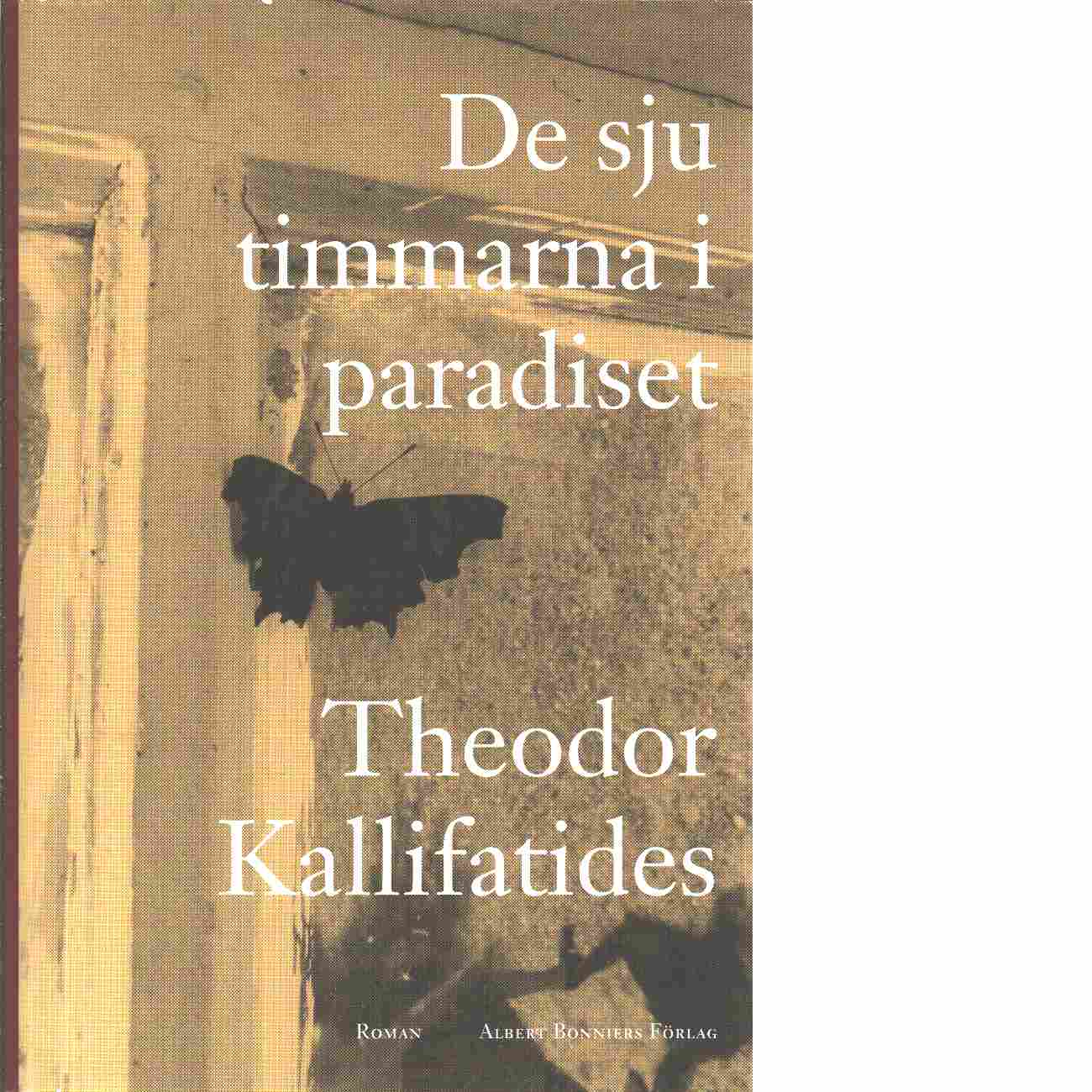 De sju timmarna i paradiset - Kallifatides, Theodor