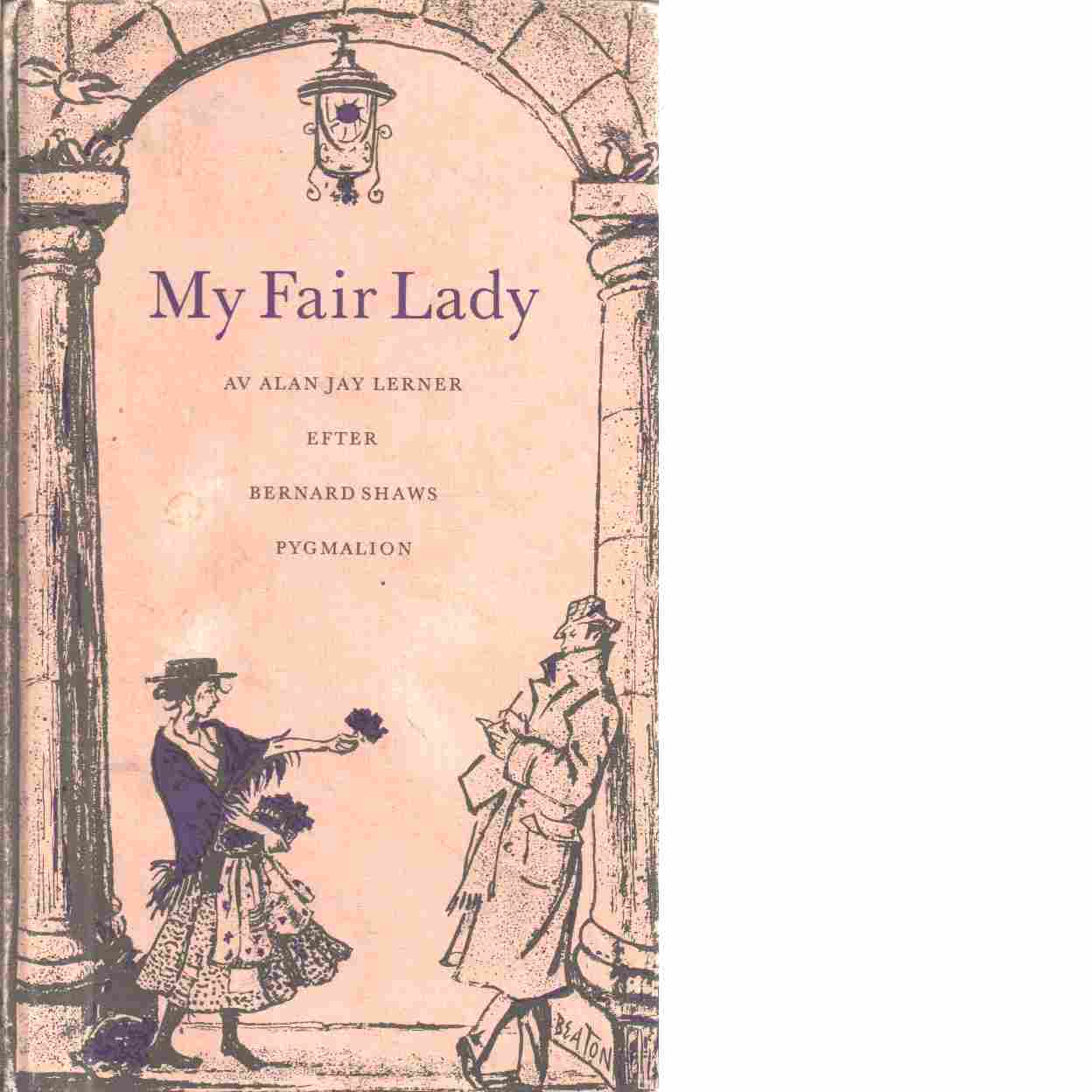 My fair lady - Lerner, Alan Jay