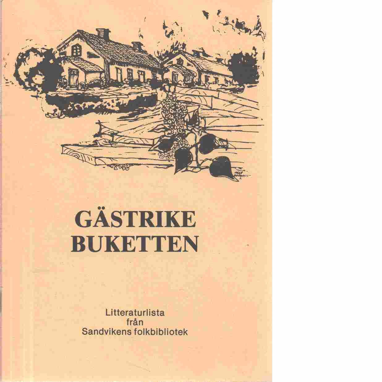 Gästrike buketten : litteraturlista från Sandvikens folkbibliotek - Red.