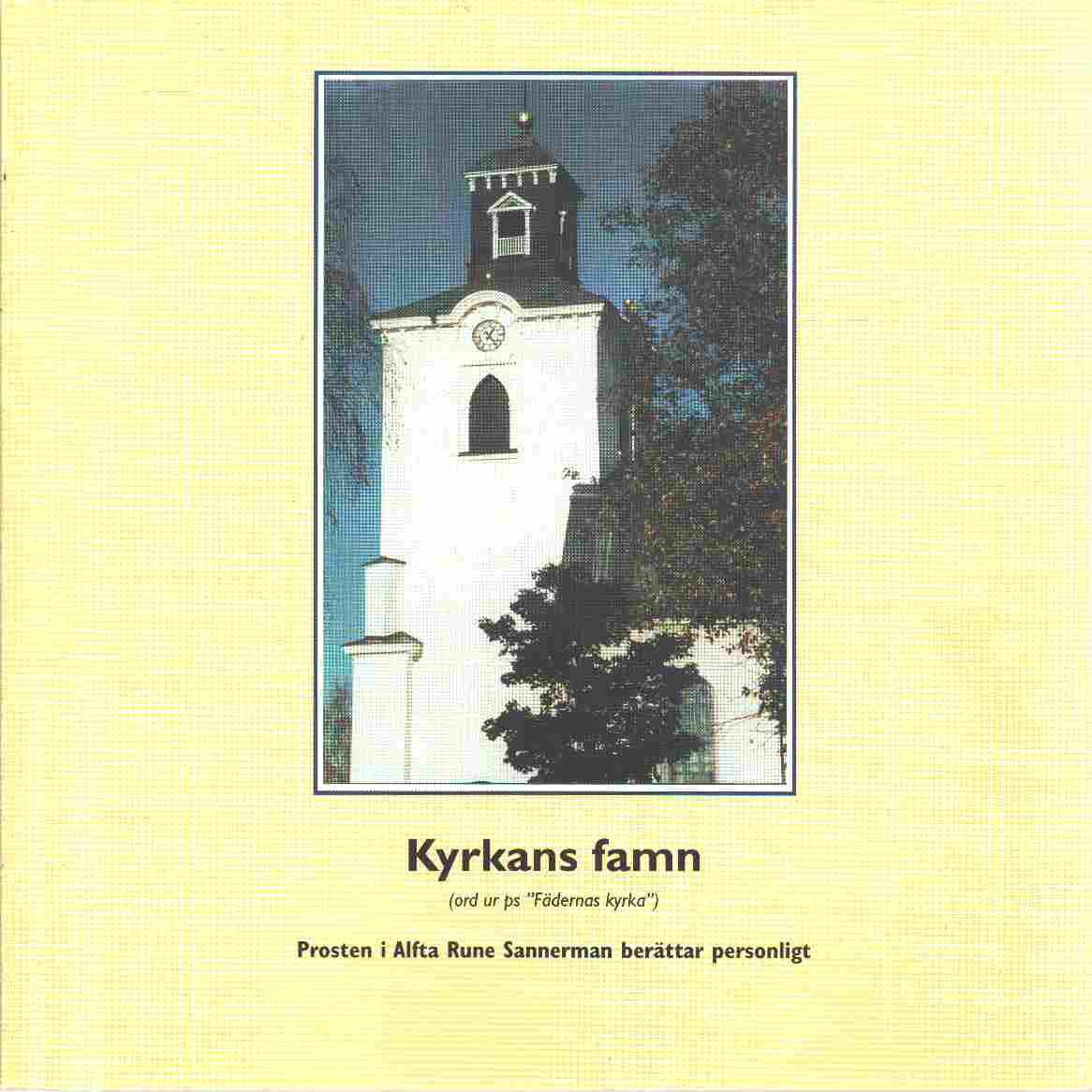 Kyrkans famn : prosten i Alfta Rune Sannerman berättar personligt - Sannerman, Rune,