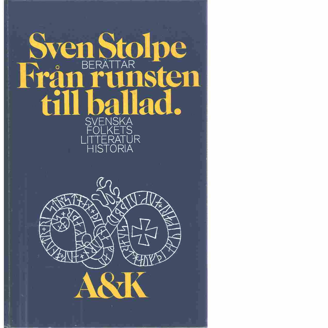 Svenska folkets litteraturhistoria. [1], Från runsten till ballad - Stolpe, Sven
