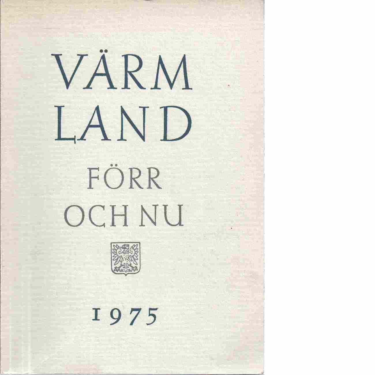 Värmland förr och nu 1975 - Värmlands museum