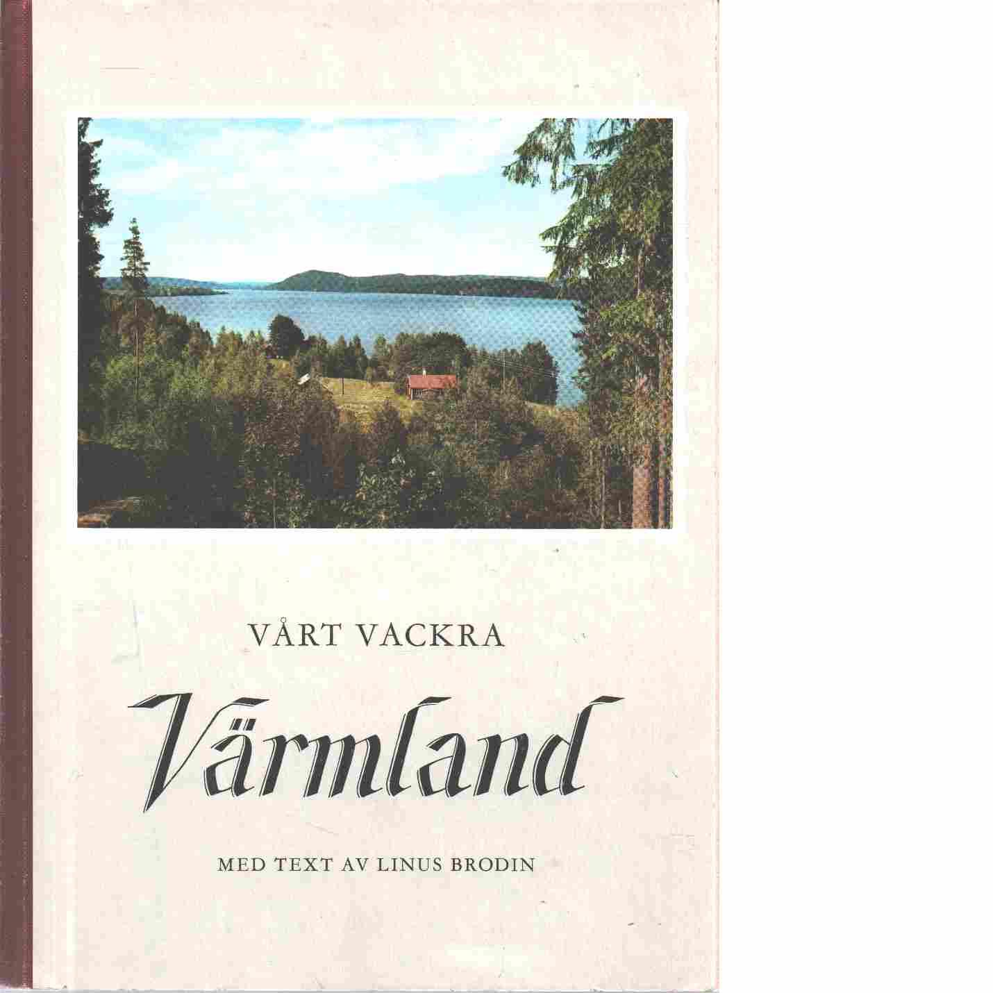 Vårt vackra Värmland - Brodin, Linus