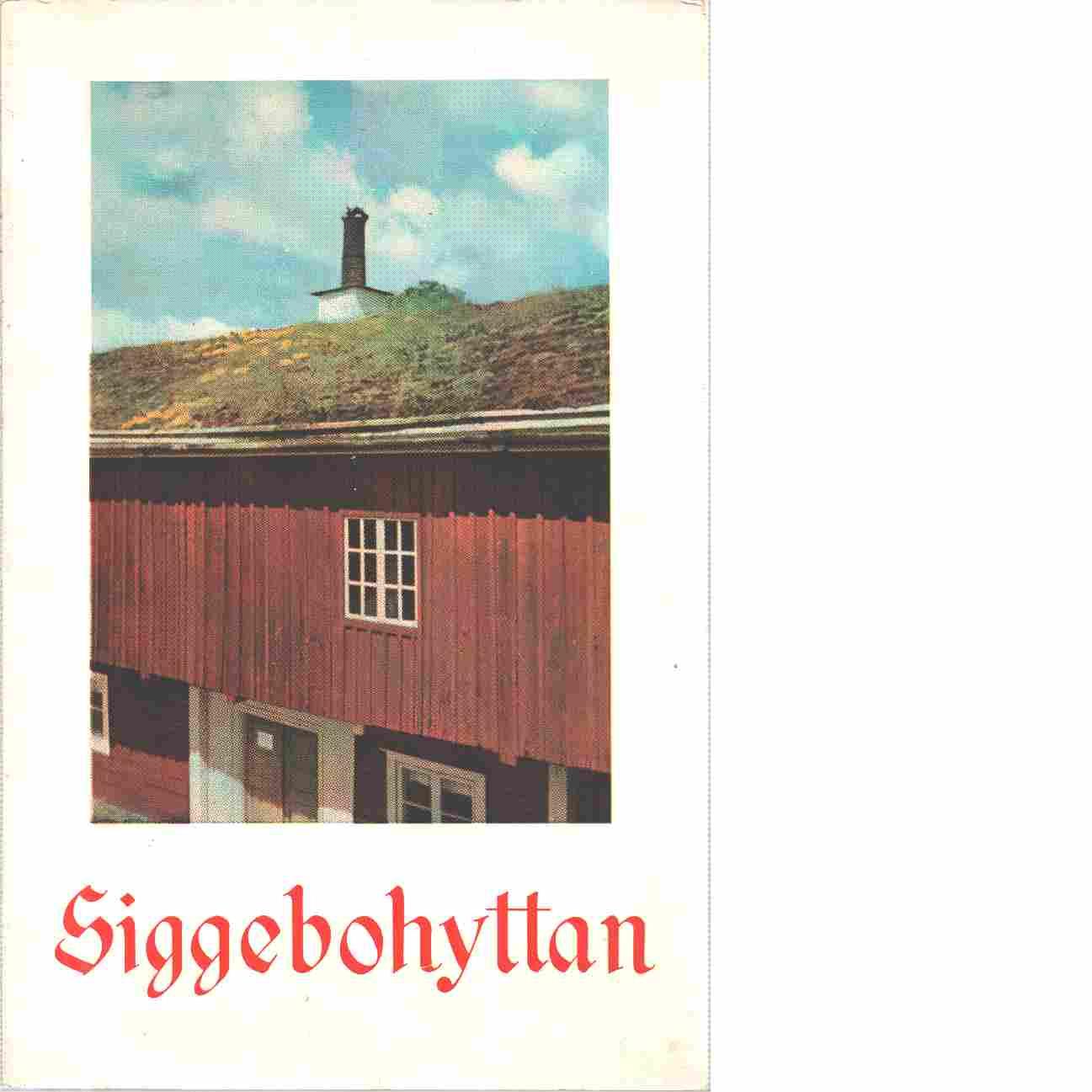 Siggebohyttan : en bilderbok med några vägledande ord - Waldén, Bertil