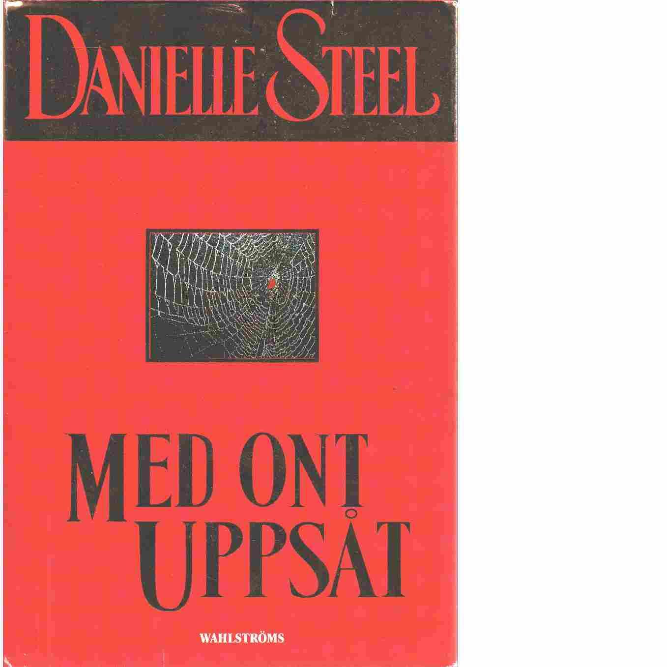 Med ont uppsåt - Steel, Danielle