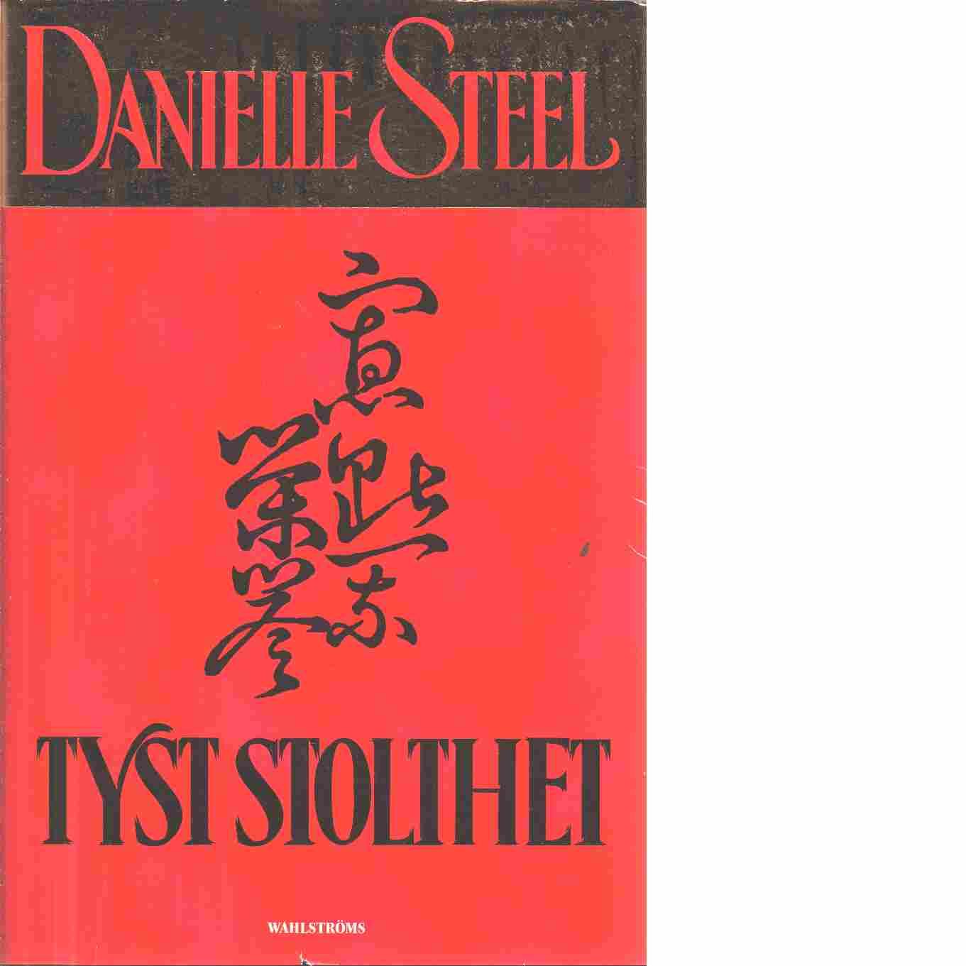 Tyst stolthet - Steel, Danielle