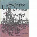 Champagne och annat festligt - Hjorth, Harriet