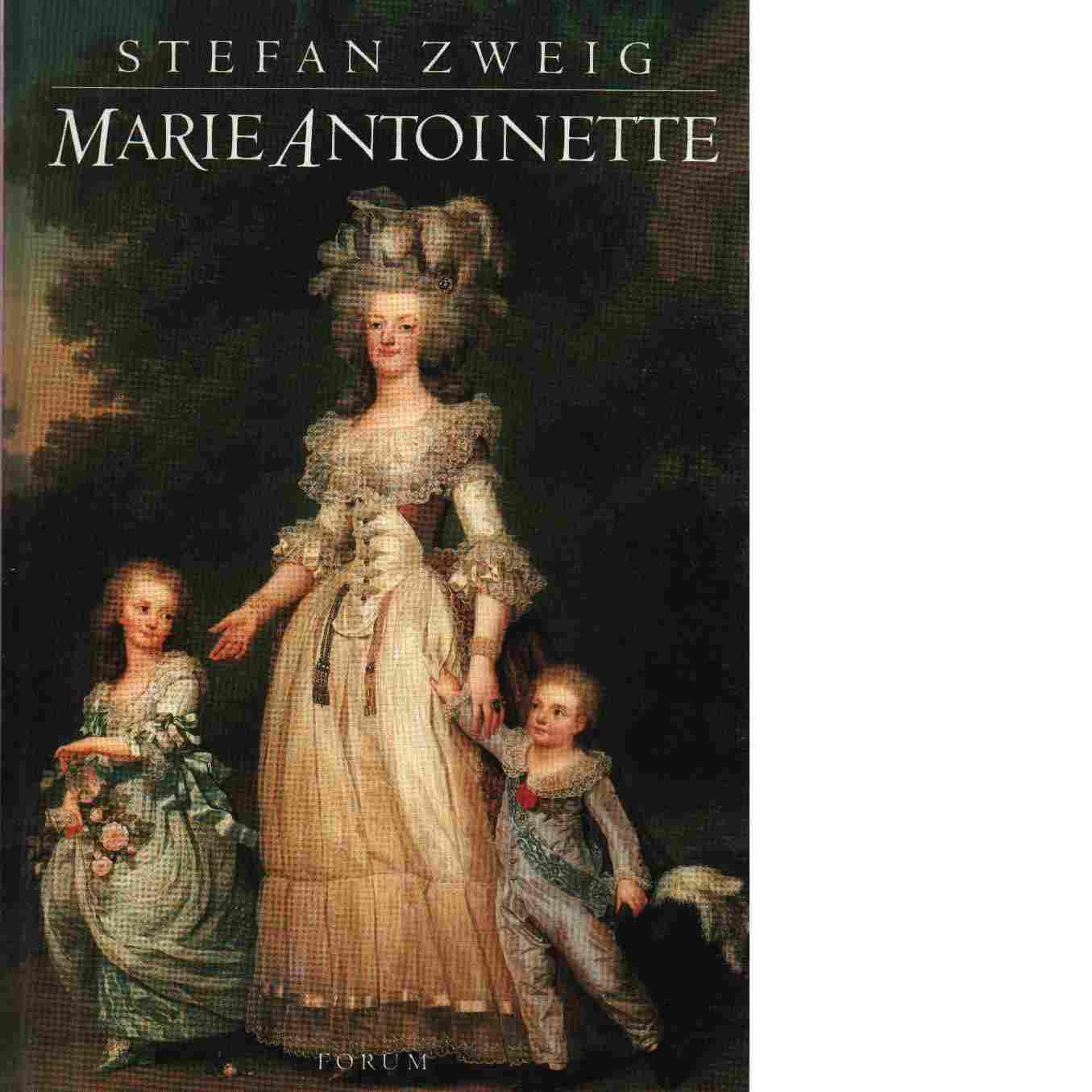 Marie Antoinette : en olycklig drottnings historia - Zweig, Stefan