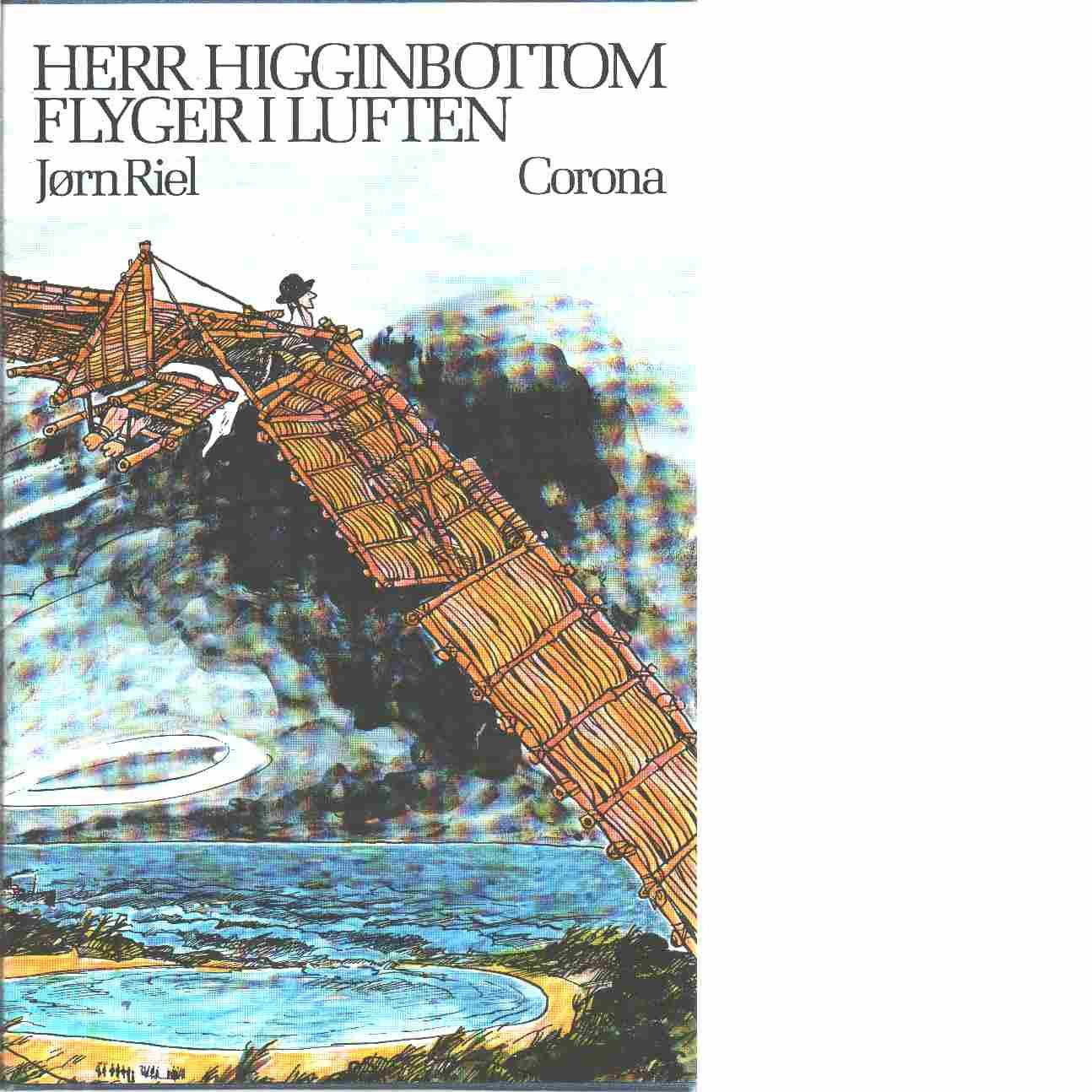 Herr Higginbottom flyger i luften - Riel, Jørn
