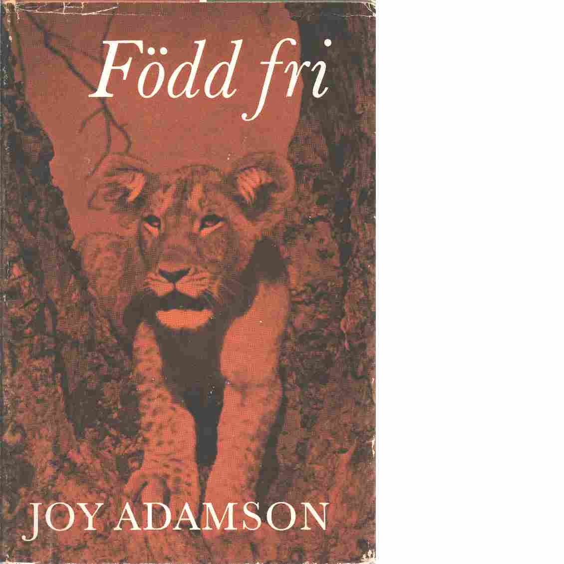 Född fri : berättelsen om lejonet Elsa - Adamson, Joy