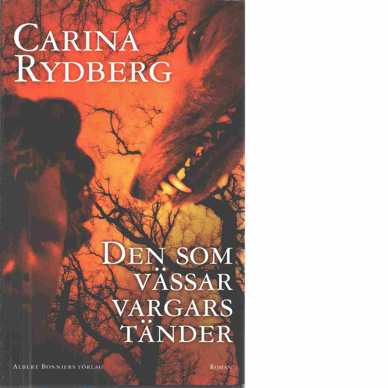 Den som vässar vargars tänder - Rydberg, Carina