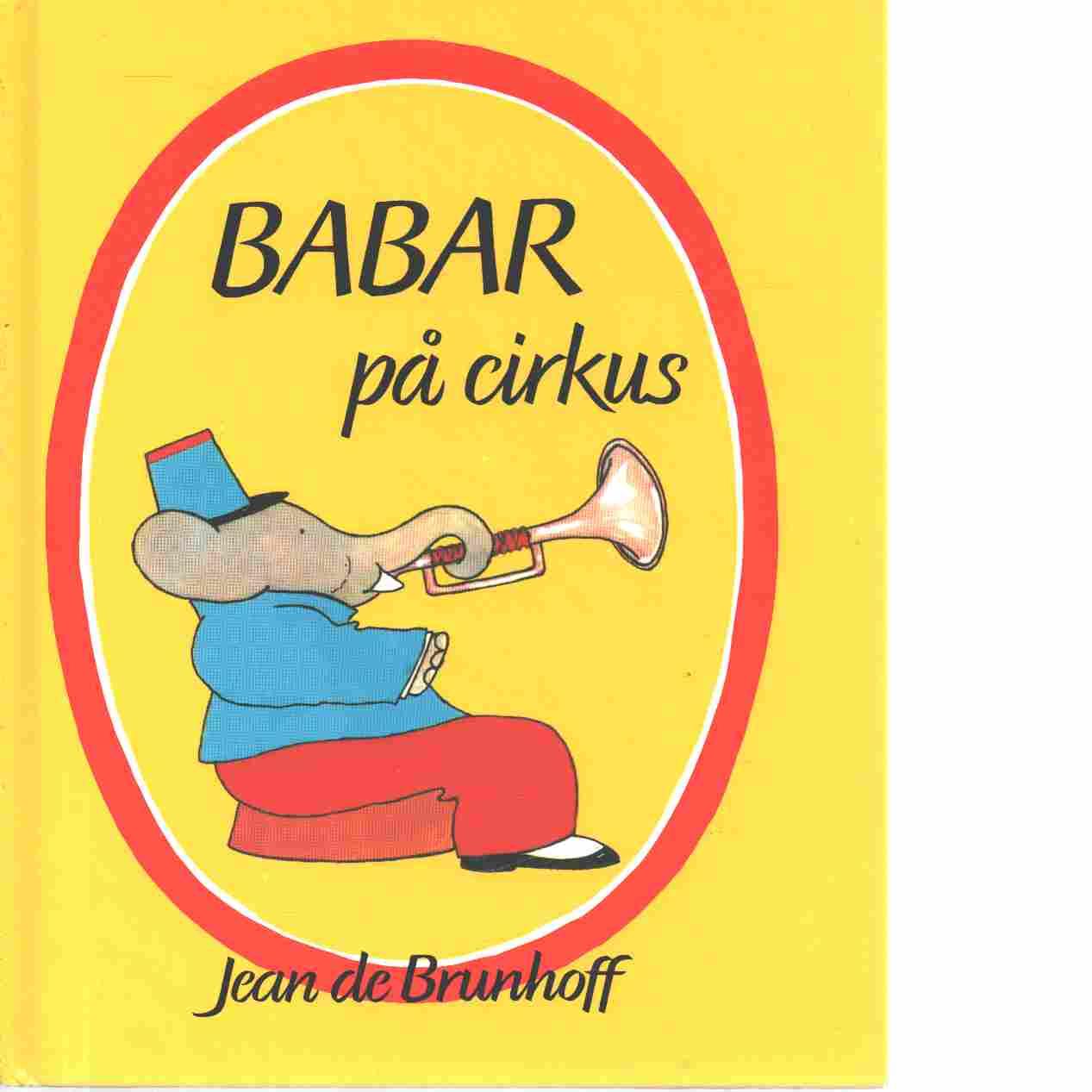 Babar på cirkus - Brunhoff, Jean de