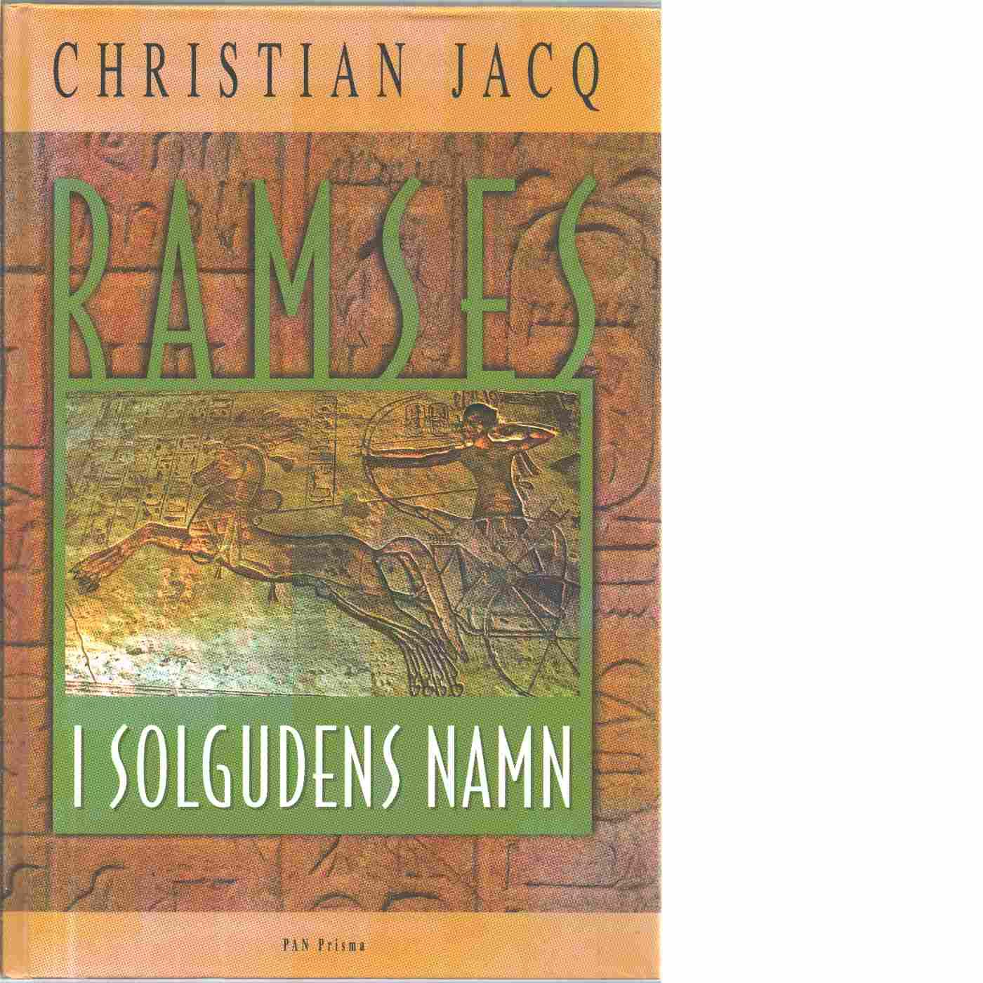 Ramses. I solgudens namn - Jacq, Christian