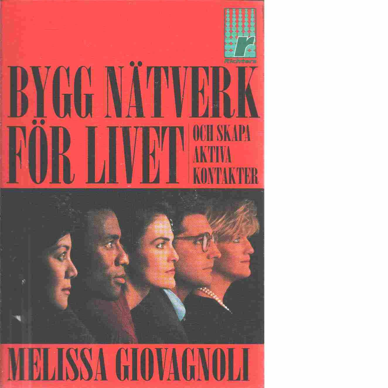 Bygg nätverk för livet och skapa aktiva kontakter - Giovagnoli, Melissa