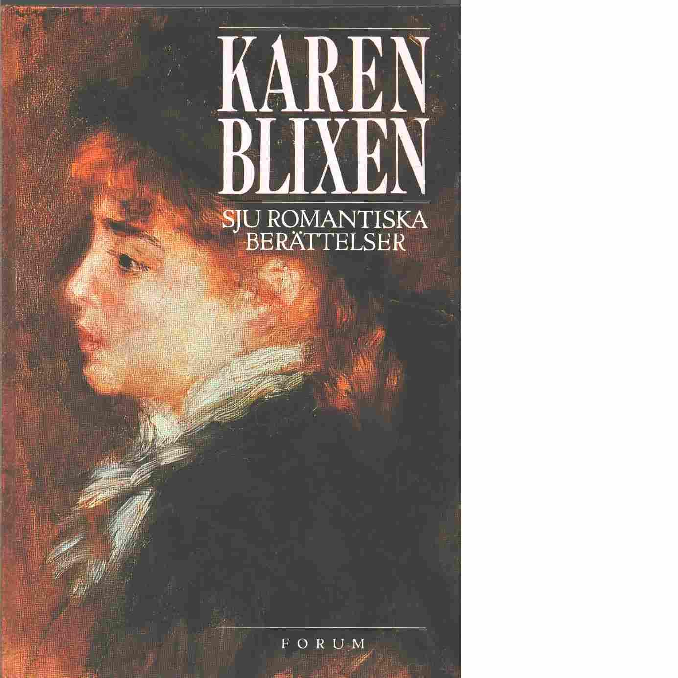 Sju romantiska berättelser - Blixen, Karen